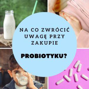Dobry probiotyk – jaki wybrać i stosować?