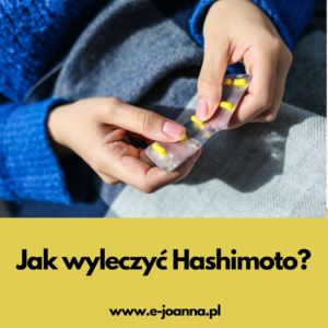 Jak wyleczyć Hashimoto? – omówienie przyczyn choroby, podejście alternatywne